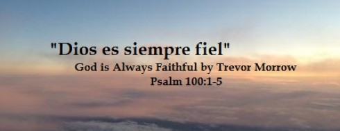 "Ministry 19th of March – ""Dios es siempre fiel – God is always faithful"""